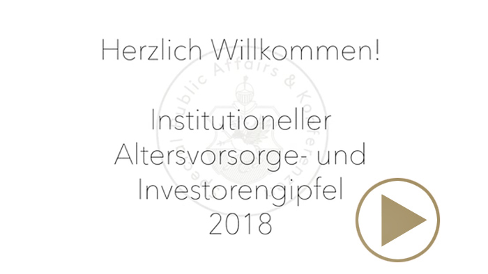 Eröffnungsvideo Institutioneller Altersvorsorge- und Investorengipfel 2018 in Wien