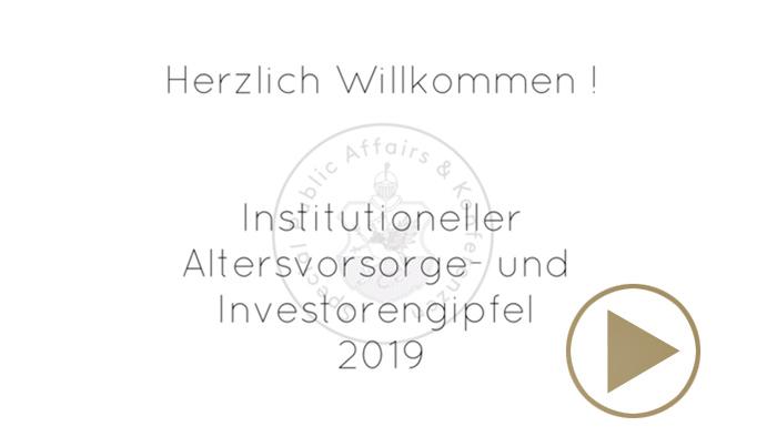 Eröffnungsvideo Institutioneller Altersvorsorge- und Investorengipfel 2019 in Wien