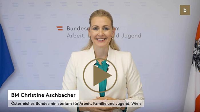 Begrüßung durch Frau Bundesministerin Christine Aschbacher